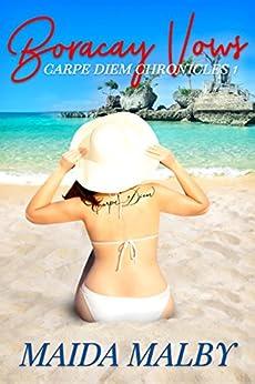 Boracay Vows (Carpe Diem Chronicles Book 1) by [Malby, Maida]