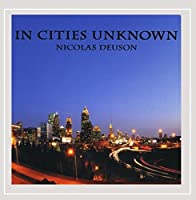 In Cities Unknown