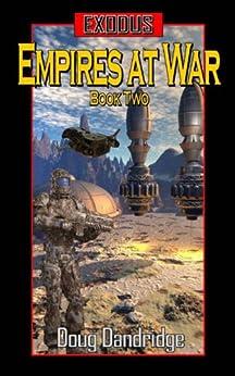 Exodus: Empires at War: Book 2 (Exodus - Empires at War) by [Dandridge, Doug]