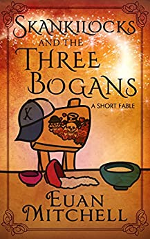 Skankilocks and the Three Bogans: A Short Fable by [Mitchell, Euan]