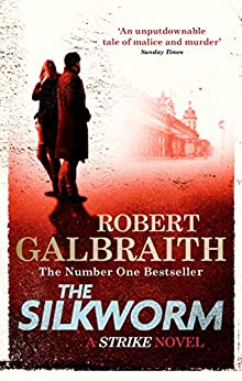 The Silkworm: Cormoran Strike Book 2 by [Galbraith, Robert]
