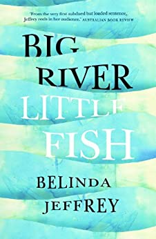 Big River, Little Fish by [Jeffrey, Belinda]