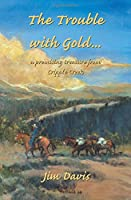 The Trouble With Gold... a Promising Treasure from Cripple Creek