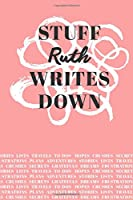 Stuff Ruth Writes Down: Personalized Journal / Notebook (6 x 9 inch) with 110 wide ruled pages inside [Soft Coral]