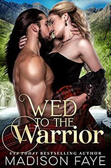 Wed To The Warrior by [Faye, Madison]