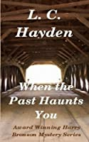 When the Past Haunts You (Harry Bronson Mystery)
