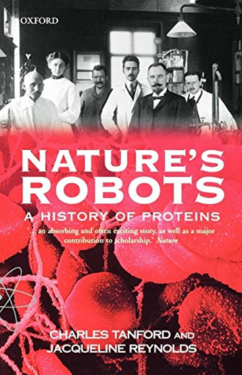 若い揃える液化するNature's Robots: A History of Proteins (Oxford Paperbacks)