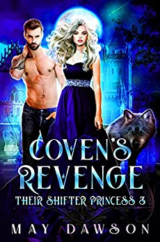 Their Shifter Princess 3: Coven's Revenge by [Dawson, May]