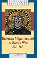 Barbarian Migrations and the Roman West, 376 - 568 (Cambridge Medieval Textbooks) by Guy Halsall(2008-02-18)
