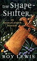 The Shape-shifter (Arnold Landon Mystery S.)