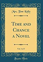 Time and Chance a Novel, Vol. 3 of 3 (Classic Reprint)
