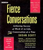 Fierce Conversations: Achieving Success at Work & in Life, One Conversation at a Time 画像