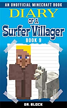 Diary of a Surfer Villager: Book 9: (an unofficial Minecraft book) by [Block, Dr.]