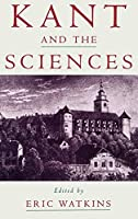Kant and the Sciences by Unknown(2001-02-15)
