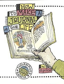 How to Make a Journal of Your Life by [Price, Dan]