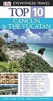 DK Eyewitness Top 10 Travel Guide: Cancun & Yucatan (DK Eyewitness Travel Guide)