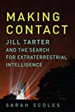 Making Contact: Jill Tarter and the Search for Extraterrestrial Intelligence