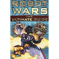 """The Ultimate """"Robot Wars"""" Guide"""