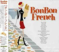 Bon Bon French by Various Artists (2008-01-13)
