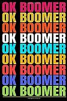 OK Boomer: OK Boomer Notebooks Hilarious millennial saying Gratitude Journal 6x9 100 noBleed
