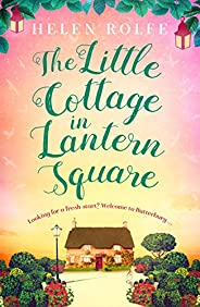The Little Cottage in Lantern Square: The complete Lantern Square story