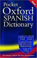 Pocket Oxford Spanish Dictionary/Diccionario Oxford Compact: Spanish-English, English-Spanish (Pocket Bilingual Dictionaries)