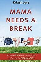 Mama Needs a Break