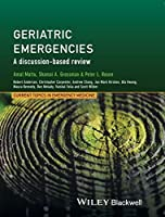 Geriatric Emergencies: A Discussion-based Review (Current Topics in Emergency Medicine)