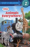 Animals Everywhere! (Thomas & Friends: Step Into Reading Step 2)