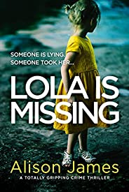 Lola Is Missing: A totally gripping crime thriller (Detective Rachel Prince Book 3 1)