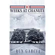 10 Weeks at Chanute: A Discovery in Ruins