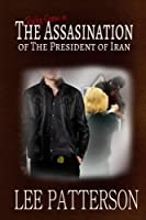 The Assassination of the President of Iran