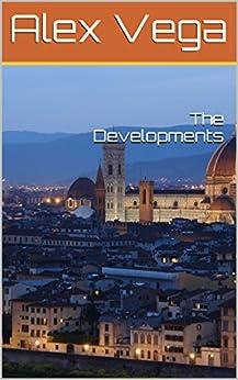 The Developments by [Vega, Alex]