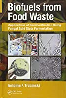 Biofuels from Food Waste: Applications of Saccharification using Fungal Solid State Fermentation