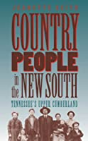 Country People in the New South: Tennessee's Upper Cumberland (Studies in Rural Culture)