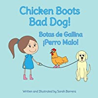 Chicken Boots: Bad Dog!: Botas de Gallina: Perro Malo!: Babl Children's Books in Spanish and English