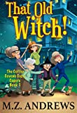 That Old Witch!: The Coffee Coven's Cozy Capers: Book 1 (English Edition)