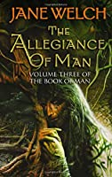 The Allegiance of Man: Book Three of the Book of Man Trilogy (Book of Man Trilogy 3)