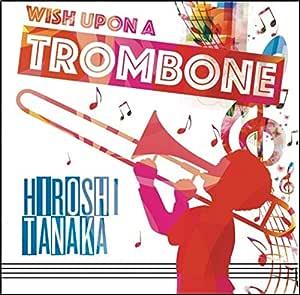 Wish upon a Trombone