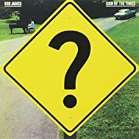 Sign of the Times by Bob James