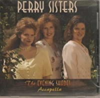 Evening Shades Acapella by Perry Sisters (1996-11-08)