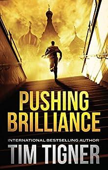 [Tigner, Tim]のPushing Brilliance: (Kyle Achilles, Book 1) (English Edition)
