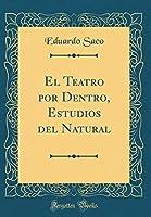 El Teatro Por Dentro, Estudios del Natural (Classic Reprint)