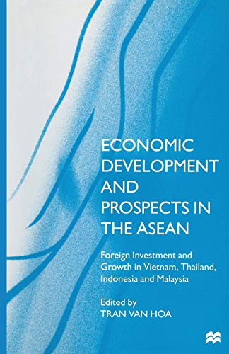 Economic Development and Prospects in the ASEAN: Foreign Investment and Growth in Vietnam, Thailand, Indonesia and Malaysia