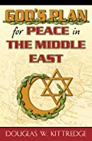 God's Plan for Peace in the Middle East
