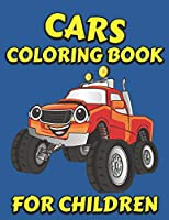 Cars Coloring Book for Children: Fantastic Cars Coloring Pages for Children | Cars Activity Book for Early Childhood Learning