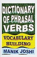 Dictionary of Phrasal Verbs: Vocabulary Building (English Word Power)