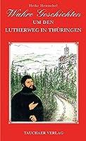 Wahre Geschichten um den Lutherweg in Thueringen