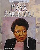 Maya Angelou (Overcoming Adversity)