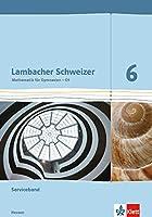 Lambacher Schweizer. 6. Schuljahr G9. Serviceband. Neubearbeitung. Hessen